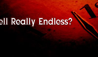 Is Hell Really Endless?