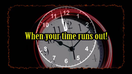 Your Time is Running Out